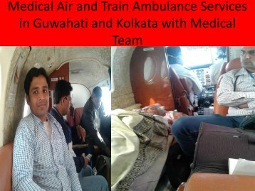 Medical Air and Train Ambulance Services in Kolkata and Delhi with Medical Team