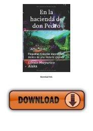 En la hacienda de don Pedro: Pequeñas historias escondidas dentro de una historia gigante (Spanish Edition)