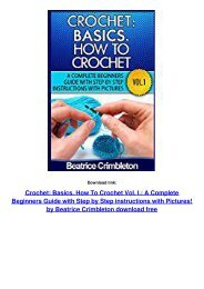 Crochet: Basics. How To Crochet Vol. I.: A Complete Beginners Guide with Step by Step instructions with Pictures!