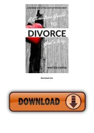 A Christian Guide To Divorce God's Way: Honoring God In The Midst of Broken Vows