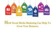How Social Media Marketing Can Help To Grow Your Business