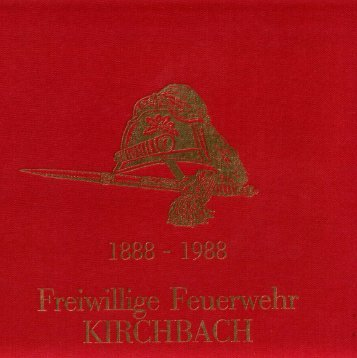 Chronik Feuerwehr Kirchbach 1888 - 1988