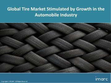 Global Tire Market Share | Size | Industry Analysis & Forecast 2017-2022