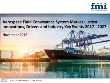 Aerospace Fluid Conveyance System Market : Information, Figures and Analytical Insights 2017 – 2027