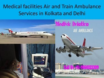 Medical Facilities Air and Train Ambulance Services from Kolkata to Delhi