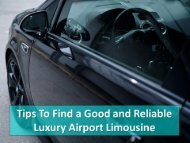 Tips To Find A Good And Reliable Luxury Airport Limousine