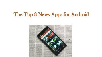 The Top 8 News Apps for Android