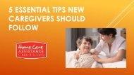 5 Essential Tips New Caregivers Should Follow
