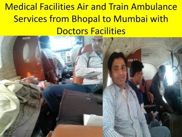 Medical Facilities Air and Train Ambulance Services from Bhopal to Mumbai