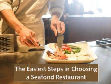 The Easiest Steps In Choosing A Seafood Restaurant
