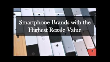 Smartphone Brands with the Highest Resale Value