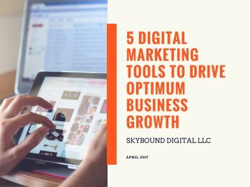 5 Digital Marketing Tools To Drive Optimum Business Growth