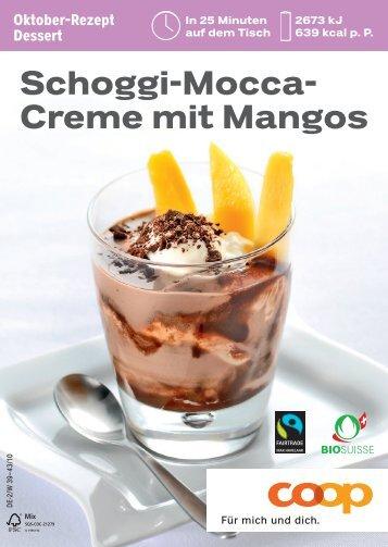 Schoggi-Mocca- Creme mit Mangos - Max Havelaar Switzerland