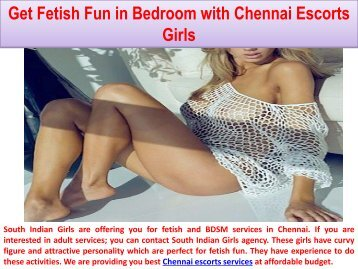 Get Fetish Fun in Bedroom with Chennai Escorts Girls