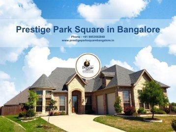 Prestige Park Square in Bangalore