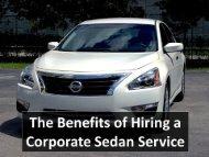 The Benefits of Hiring a Corporate Sedan Service