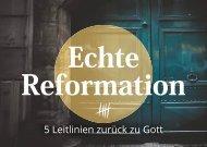 Echte Reformation - 5 Leitlinien zurück zu Gott