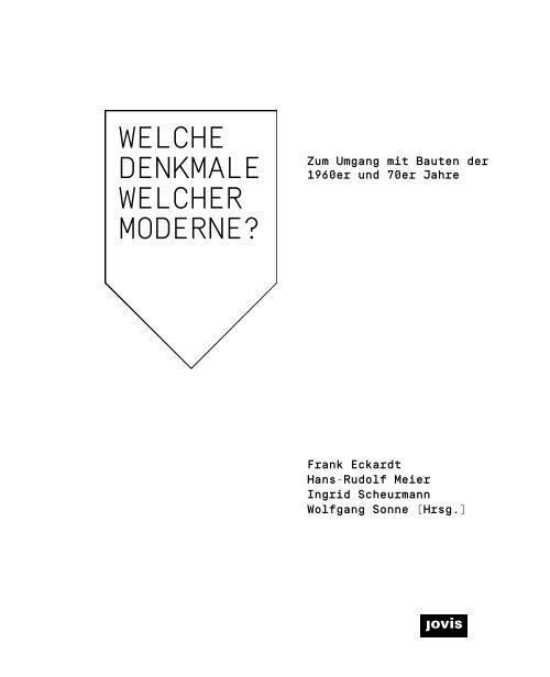 Welche Denkmale welcher Moderne? Zum Umgang mit Bauten der 1960er und 70er Jahre