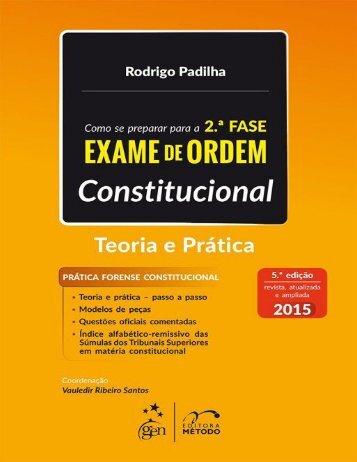 Direito Constitucional para 2ª Fase da OAB - Teoria e Prática - Rodrigo Padilha - 2015