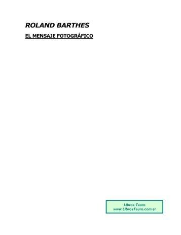 Barthes, Roland - El Mensaje Fotografico