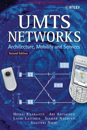 UMTS Networks : Architecture, Mobility and Services
