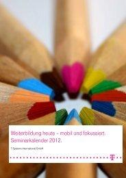 Aktueller Seminarkalender 2012 - T - Systems International Gmbh