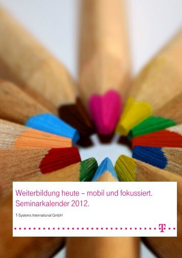 Aktueller Seminarkalender 2012 - T - Systems International Gmbh