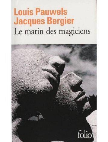 pauwels_louis_bergier_jacques_le_matin_des_magiciens