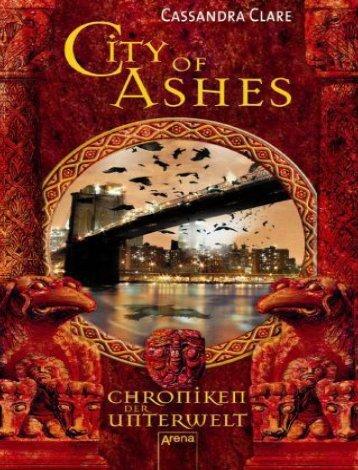 Cassandra Clare - Chroniken der Unterwelt 02 - City of Ashes
