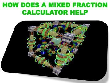 HOW DOES A MIXED FRACTION CALCULATOR HELP