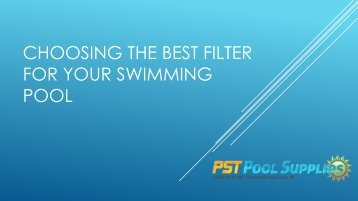 Choosing The Best Filter For Your Swimming Pool