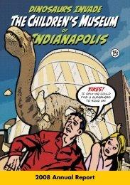 2008 Annual Report PDF - The Children's Museum of Indianapolis