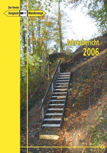Jahresbericht 2006 - Aargauer Wanderwege