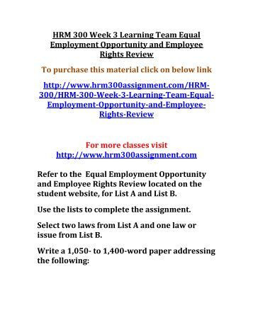 hrm 300 week 3 employee rights This archive file of hrm 300 week 2 week 3 assignment outline comprises:  equal employment opportunity and employee rights review paper hrm 300 week 4 individual.