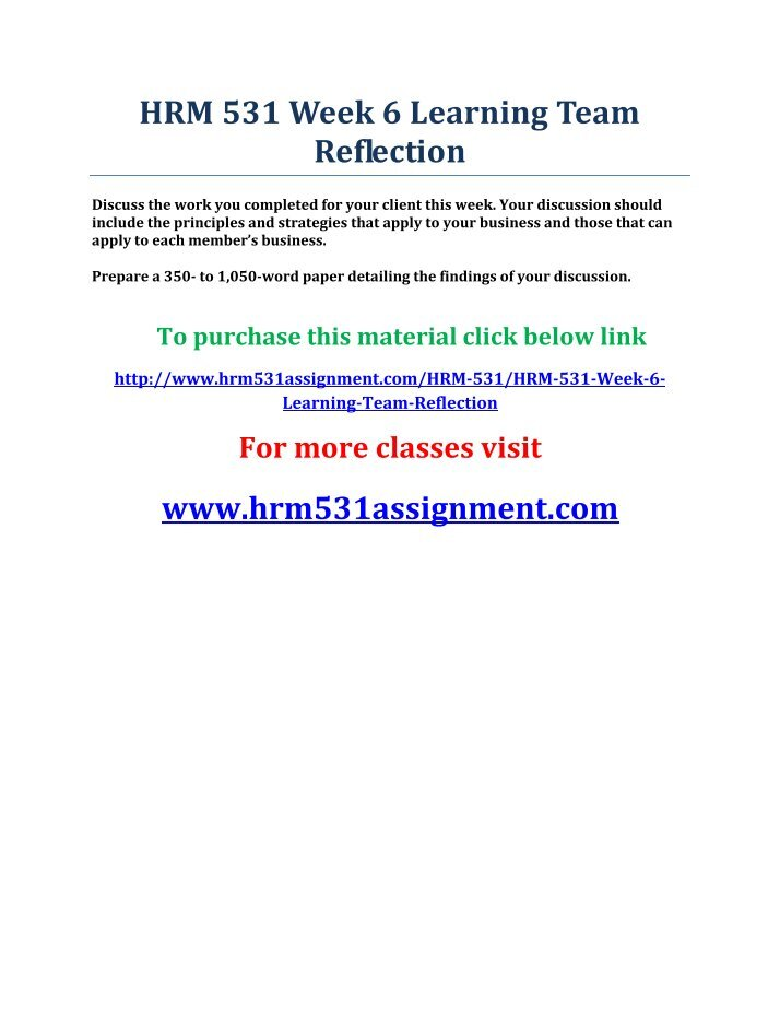 hrm 531 week 3 reflection Hrm 531 week 5 team assignment training plan (3 papers) hrm 531 week 5 quiz hrm 531 week 6 individual assignment recruitment and selection strategies recommendations (3 papers) hrm 531 week 6 learning team reflection hrm 531 final exam answers.