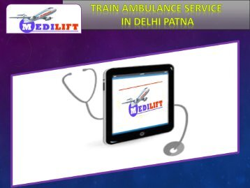 Need low cost Train Ambulance Services in Delhi and Patna