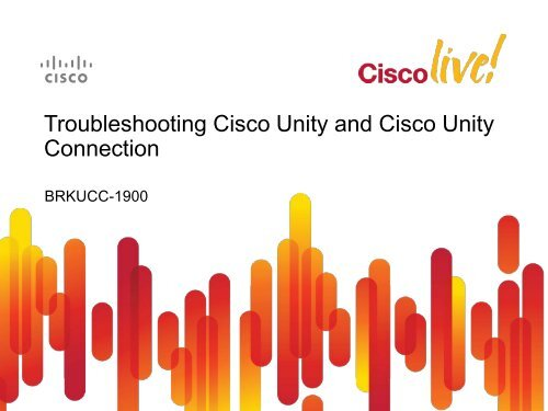 Troubleshooting Cisco Unity and Cisco Unity Connection