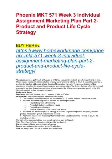 Phoenix MKT 571 Week 3 Individual Assignment Marketing Plan Part 2- Product and Product Life Cycle Strategy