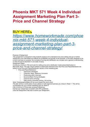 Phoenix MKT 571 Week 4 Individual Assignment Marketing Plan Part 3- Price and Channel Strategy