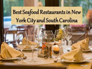 Best Seafood Restaurants in New York City and South Carolina