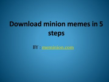 Download minion memes in 5  steps