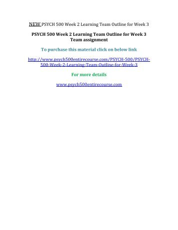 psych 500 entire course Course homework aims to provide homework tutorials or study notes to the students all over the world these homework tutorials are supposed to be used as a reference notes in writing the course homework assignments.