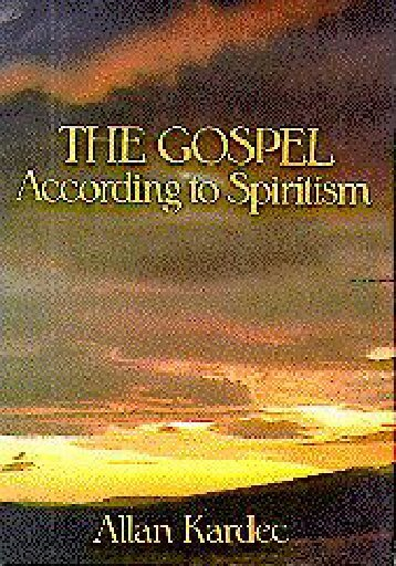 Allan Kardec-The Gospel According to Spiritism  -Two Worlds Publishing Co Ltd (1987)