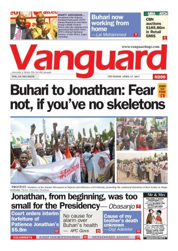 27042017 - Buhari to Jonatha: Fear not, if you've no skeletons