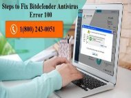 How to Resolve Bitdefender Error 100? 1(800) 243-0051
