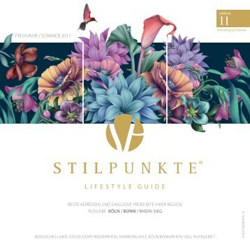 STILPUNKTE Lifestyle Guide Ausgabe 11 Köln / Bonn /Rhein-Sieg Frühling/Sommer 2017