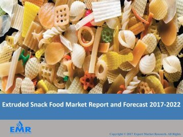 Global Extruded Snack Foods Market Report 2017-2022