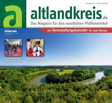 Altlandkreis Ausgabe Mai/Juni 2017 - Das Magazin für den westlichen Pfaffenwinkel