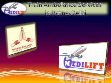 Get World Best Train Ambulance Services by Medilift
