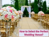 How to Select the Perfect Wedding Venue
